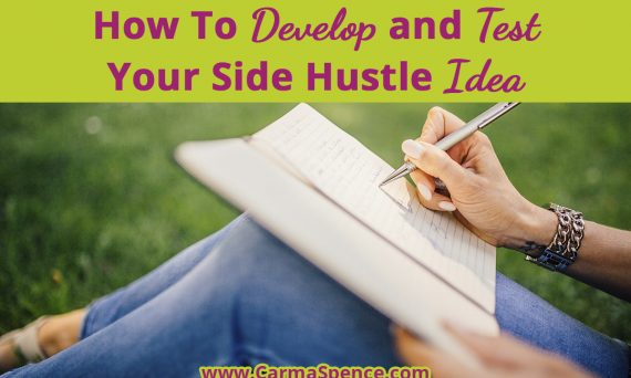 How To Develop and Test Your Side Hustle Idea