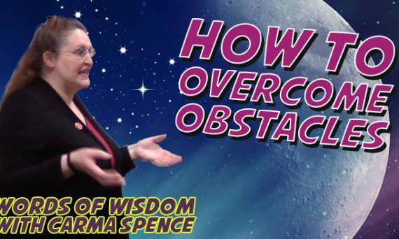 Words of Wisdom with Carma Spence - How to overcome obstacles