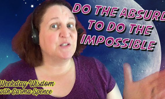 Do the Absurd to do the Impossible