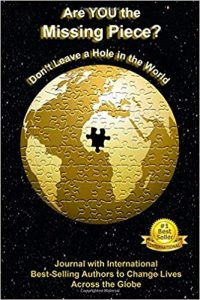 Are YOU the Missing Piece?: Don't Leave a Hole in the World