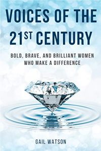 Voices of the the 21st Century: Bold, Brave, and Brilliant Women Who Make a Difference