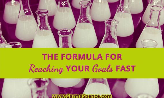 The Formula for Reaching Your Goals Fast