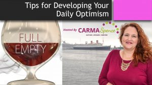 Tips for Developing Your Daily Optimism (Edited FB Live)