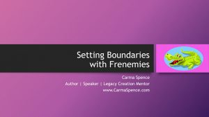 Setting Boundaries with Frenemies