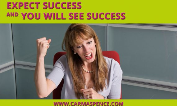 Expect Success and You Will See Success