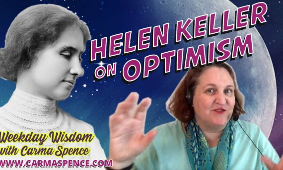Weekday Wisdom - Helen Keller on Optimism