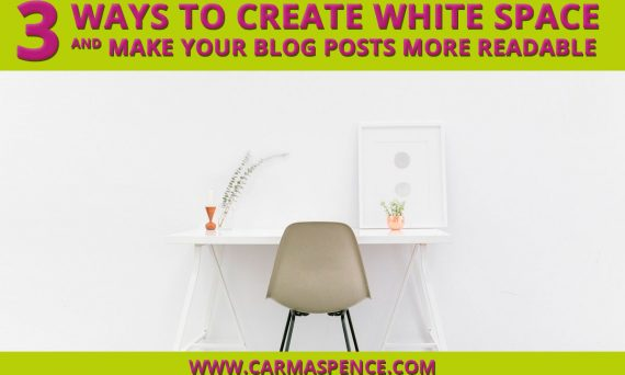 3 Ways to Create White Space and Make Your Blog Posts More Readable