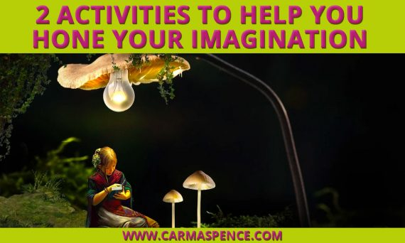 2 Activities to Help You Hone Your Imagination