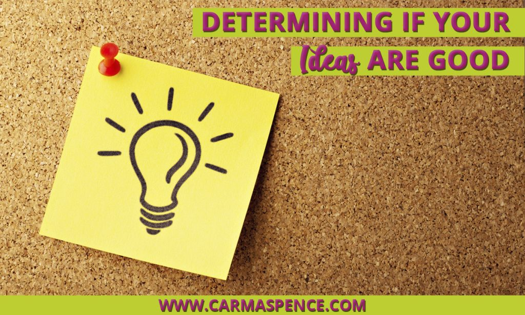 Determining If Your Ideas Are Good