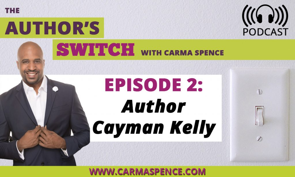 Cayman Kelly on The Author's Switch, Episode 2,