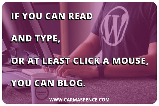 Blogging for Authors: If you can read and type, or at least click a mouse, you can blog.