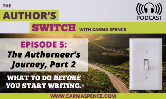 The Author's Switch, Episode 5, The Authorneer's Journey, Part 2, What to do before you start writing