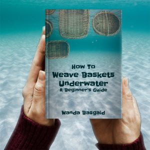 How to Weave Baskets Underwater: A Beginner's Guide