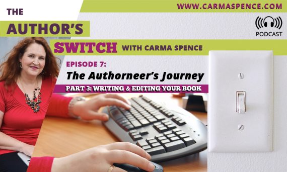 The Author's Switch Podcast Episode 7: The Authorneer's Journey, Part 3: Writing and Editing Your Book