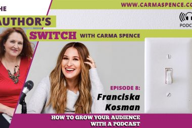 How to Grow Your Audience with a Podcast [The Author Switch Podcast]