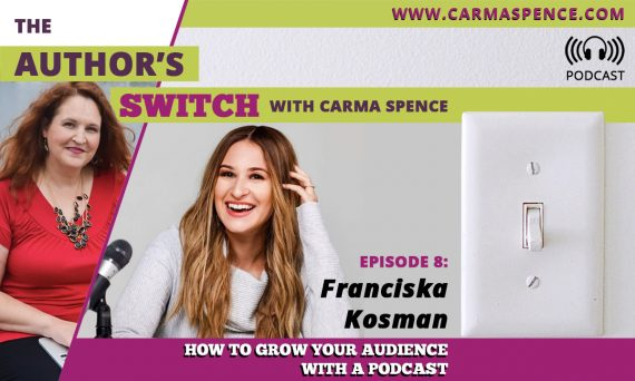 Franciska Kosman on The Author's Switch, Episode 8 - How to Grow Your Audience with a Podcast