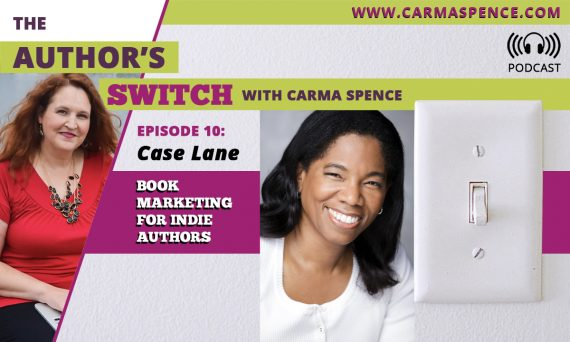 Case Lane, Book Marketing for Indie Authors, The Author's Switch podcast, episode 10