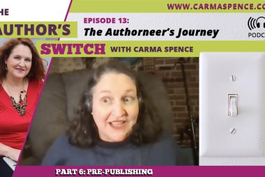 The Authorneer's Journey, Part 6: Pre-Publishing [The Author's Switch Podcast]