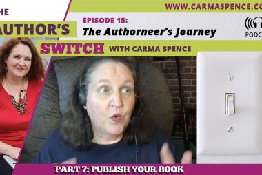 The Authorneer's Journey, Part 7: Publish Your Book [The Author's Switch Podcast]