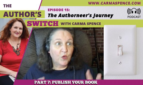 Publish Your Book - Part 7 in the Authorneer's Journey