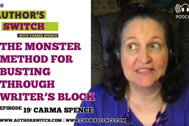 The Monster Method for Busting Through Writer's Block [The Author's Switch]
