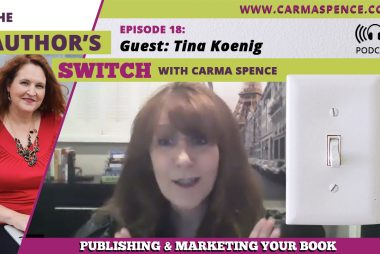 Publishing and Marketing Your Book with Guest Tina Koenig [The Author Switch]