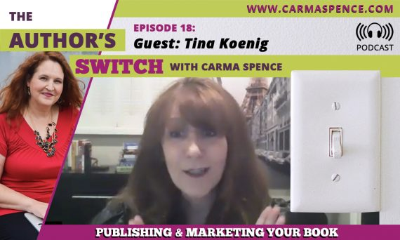 Publishing and Marketing Your Book with Guest Tina Koenig